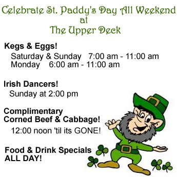 St. Patrick's day Weekend at The Upper Deck